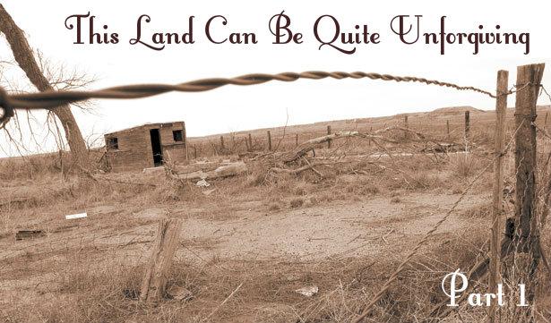 THIS LAND CAN BE QUITE UNFORGIVING (Part1)